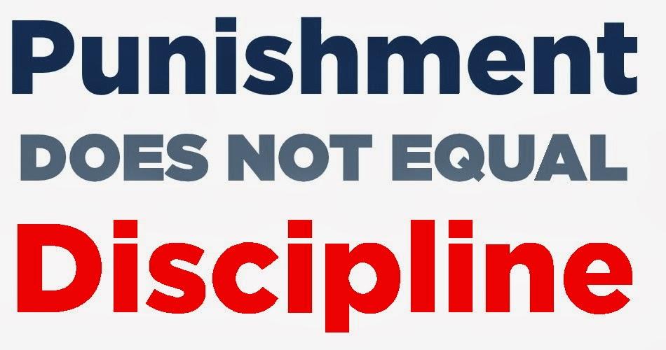 Punishment versus discipline