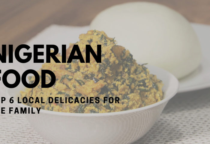 Nigerian Food-Top 6 Local Delicacies For The Family