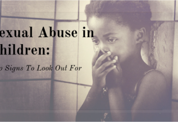 Sexual Abuse in Children_ Top Signs To Look Out For